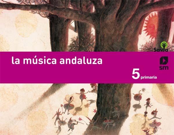 Música. 5 Primaria. Savia. Andalucía | SM
