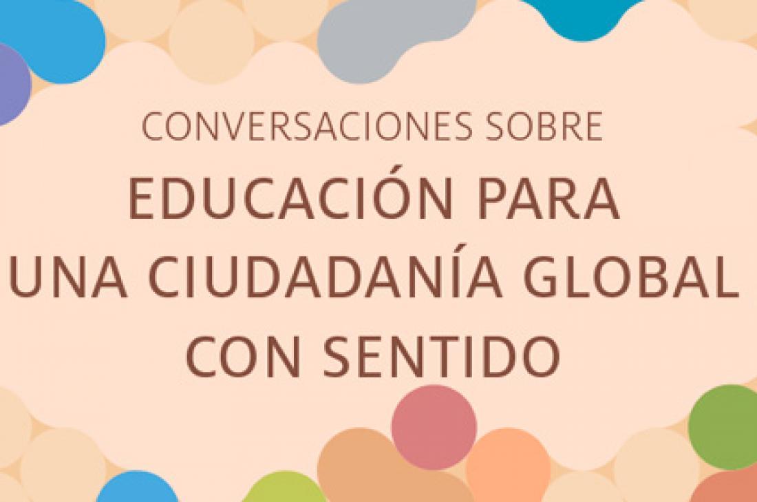 Conversaciones sobre Educación para una Ciudadanía Global con sentido