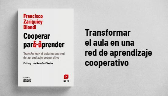 Biblioteca de Innovación Educativa: Cooperar para aprender - Francisco Zarinquiey Biondi - Ramón Flecha