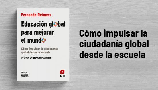 Biblioteca de Innovación Educativa: Educación global para mejorar el mundo - Fenando Reimers