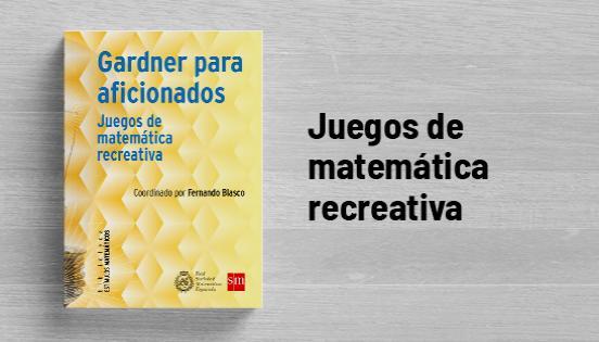 Biblioteca de Estímulos Matemáticos: Gardner para aficionados