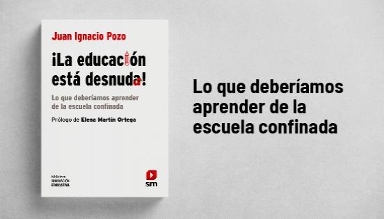 Biblioteca de innovación educativa: ¡La educación está desnuda!-Juan Ignacio Pozo