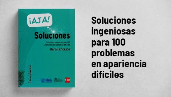 Biblioteca de Estímulos matemáticos-  Ajá, soluciones. Soluciones ingeniosas para 100 problemas en apariencia difíciles