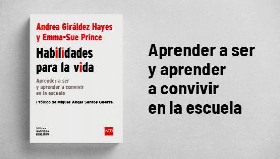 Biblioteca de Innovación Educativa: Habilidades para la vida - Andrea Giráldez Hayes y Emma-Sue Prince