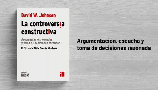Biblioteca de Innovación Educativa: La controversia constructiva - David W. Johnson