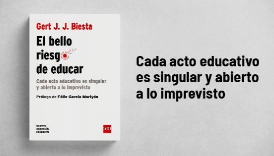 Biblioteca de Innovación Educativa: El bello riesgo de educar -  Gert J.J. Biesta