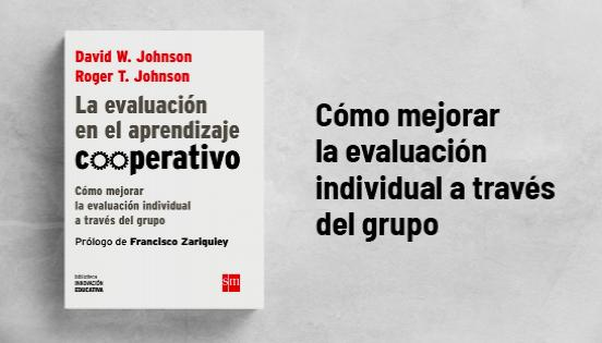 Biblioteca de Innovación Educativa: La evaluación en el aprendizaje cooperativo - David W. Johnson y Roger T. Johnson