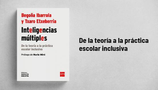 Biblioteca de Innovación Educativa: Inteligencias múltiples - Begoña Ibarrola y Txaro Etxeberria