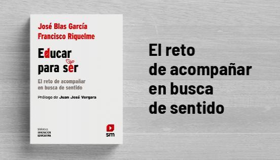 Biblioteca de Innovación Educativa: Educar para ser - José Blas García y Francisco Riquelme