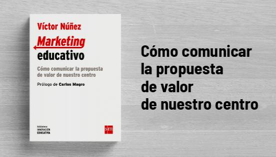 Biblioteca de Innovación Educativa: Marketing Educativo - Víctor Núñez
