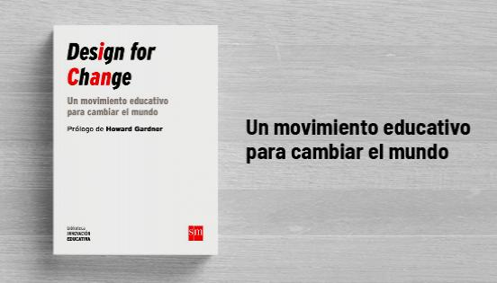Biblioteca de Innovación Educativa: Design for change - Howard Gardner