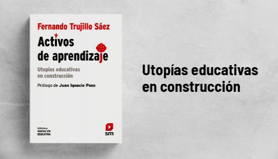 Biblioteca de Innovación Educativa: Activos de aprendizaje - Fernando Trujillo Sáez