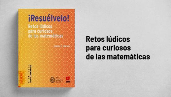 Biblioteca de Estímulos Matemáticos: ¡Resuélvelo!