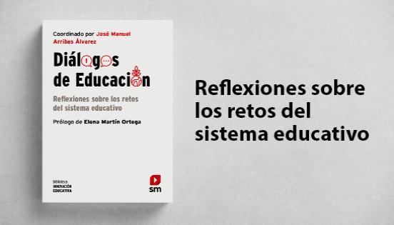 Biblioteca de innovación educativa, Diálogos de educación, José Manuel Arribas Álvarez; Elena Martín Ortega