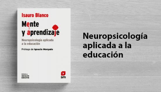Biblioteca de innovación educativa_ Mente y aprendizaje, Isauro Blanco; Ignacio Morgado