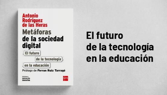 Biblioteca de Innovación Educativa, Metáforas de la sociedad digital, Antonio Rodríguez de las Heras