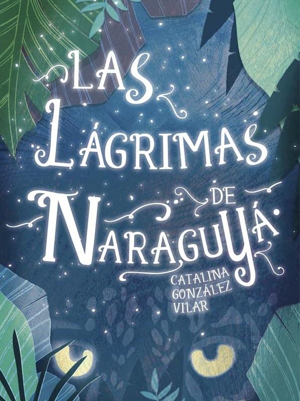 """Las Lágrimas de Naraguyá"", novela juvenil seleccionada para el White Ravens 2018"