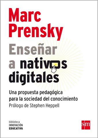 Enseñar a nativos digitales. Una propuestapedagógica para la sociedad del conocimiento